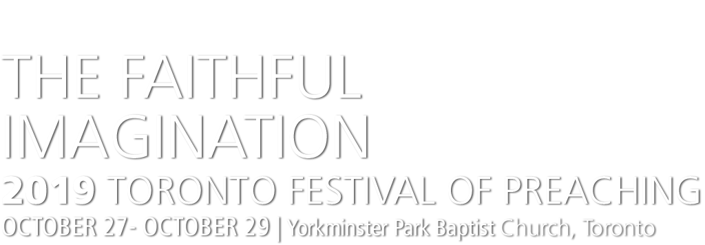 The Lester Randall Preaching Fellowship of Yorkminster Park Baptist Church presents a Toronto festival of preaching, an event for clergy