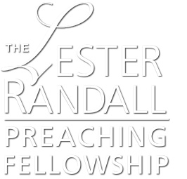 The Lester Randall Preaching Fellowship